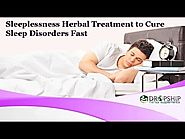 Sleeplessness Herbal Treatment to Cure Sleep Disorders Fast