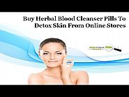 Buy Herbal Blood Cleanser Pills to Detox Skin from Online Stores