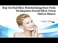 Buy Herbal Skin Moisturizing Face Pack to Improve Facial Glow from Online Stores