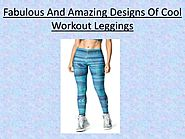 Fabulous And Amazing Designs Of Cool Workout Leggings