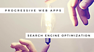 What Is Role Of Progressive Web Application In Improving Your SEO?