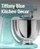 Tiffany Blue Theme Kitchen Decorating Ideas