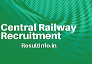 Central Railway Recruitment 2017 | Apply For 2196 Apprentices Jobs