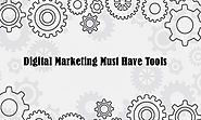 Digital Marketing Must Have Tools | Mamsys