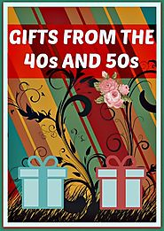Gifts From The 40s And 50s - Useful Gifts For Retro Lovers - Long Ago Share