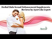 Herbal Male Sexual Enhancement Supplements Reviews by Ayurveda Expert