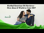 Herbal Erection Oil Reviews - How does it Work to Cure ED?