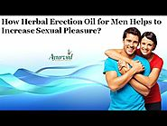 How Herbal Erection Oil for Men Helps to Increase Sexual Pleasure?