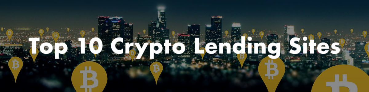 Headline for Top 10 Crypto Lending Sites