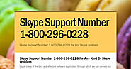 Skype Support Number 1-800-296-0228 | Smore