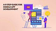 A 9 Step Guide for Mobile App Development