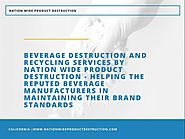 Beverage Destruction And Recycling Services |authorSTREAM
