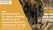 Secure Services to Ensure Complete Destruction of Unwanted Products Throughout the USA — A Solid Brand Protective Mea...