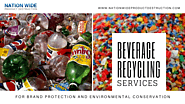 Beverage Destruction & Recycling Services by Nation Wide Product Destruction – For Brand Protection and Environmental...
