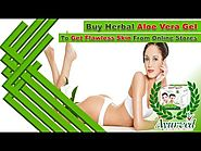 Buy Herbal Aloe Vera Gel To Get Flawless Skin From Online Stores