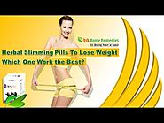 Herbal Slimming Pills to Lose Weight - Which One Work the Best?