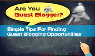 11 Simple Tips to Get Guest Posting Opportunities