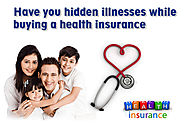 Health Insurance Plan | Have you hidden illnesses while buying a health insurance