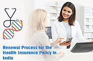 Health Insurance Plan | Renewal Process for the Health Insurance Policy in India