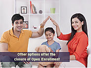 Other options after the closure of Open Enrollment