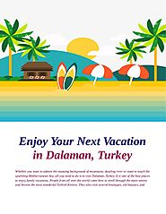 Enjoy your next vacation in dalaman, turkey