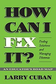How Can I Fix It?: Finding Solutions and Managing Dilemmas : An Educator's Road Map
