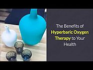 Health Benefits Of Hyperbaric Oxygen Therapy