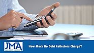 How Much Do Debt Collectors Charge? | JMA Credit Control