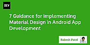 7 Guidance for implementing Material Design in Android App Development