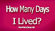 How Many Days Have i Lived? How many days have i been alive? » UNTİLDAYS