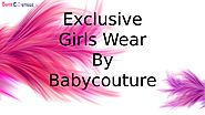 Exclusive Baby Girl Clothes By Babycouture India