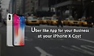 iPhone X costs $999, so does Uber! A billion dollar venture in your pocket!