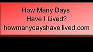 How Many Days Have i Lived?