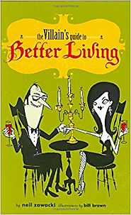 The Villain's Guide to Better Living Hardcover – September 23, 2004