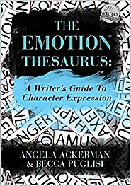 The Emotion Thesaurus: A Writer's Guide To Character Expression unknown Edition