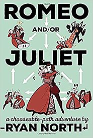 Romeo and/or Juliet: A Chooseable-Path Adventure Paperback – June 7, 2016