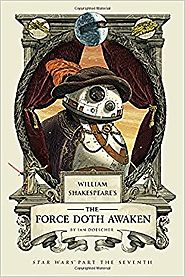 William Shakespeare's The Force Doth Awaken: Star Wars Part the Seventh (William Shakespeare's Star Wars) Hardcover –...