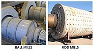 Ball Mills vs Rod Mills - When Selecting Used Grinding Equipment