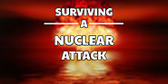 How to Survive a Nuclear Attack - What You Need to Know