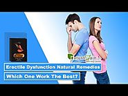 Erectile Dysfunction Natural Remedies - Which One Work the Best?