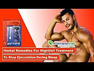 Herbal Remedies for Nightfall Treatment to Stop Ejaculation during Sleep