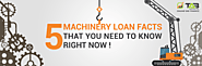 5 Machinery Loan Myths and Facts that you need to know right now!