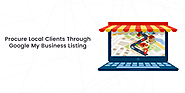 Procure Local Clients Through Google My Business Listing