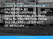 Light Bulb Recycling in California by Hazwastedisposal |authorSTREAM