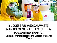Successful Medical Waste Management in Los Angeles by Hazwastedisp.. |authorSTREAM
