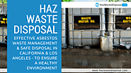 Effective Asbestos Waste Management & Safe Disposal in California & Los Angeles - To Ensure a Healthy Environment - U...