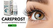 Careprost Eye Drop Brings Immense Results of Long and Dark Eyelashes ~ Health and Fitness Advice for All Times