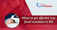Where to get effective cryo facial treatment in NYC