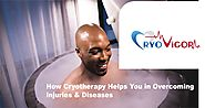 How Cryotherapy Helps You in Overcoming Injuries & Diseases