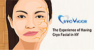 The Experience of Having Cryo Facial in NY